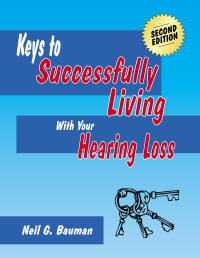 "Picture of front cover of the book, ""Keys to Successfully Living With Your Hearing Loss"""